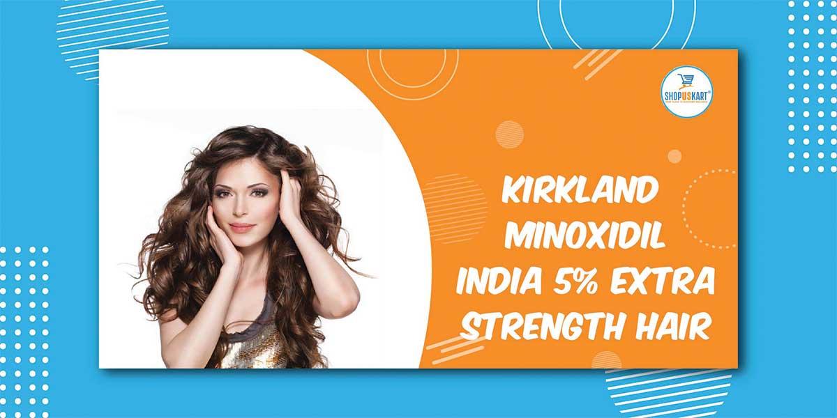 Kirkland Minoxidil India 5% Extra Strength Best for Hair Regrowth