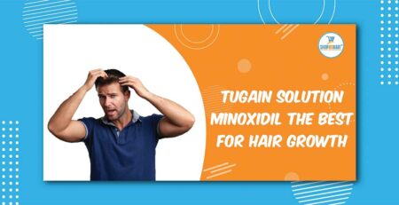 Tugain Solution Minoxidil The Best For Hair Growth