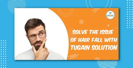 Solve The Issue of Hair Fall With Tugain Solution