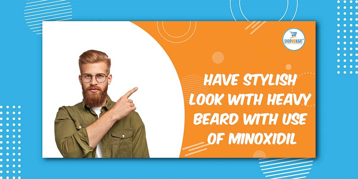Have Stylish Look with Heavy Beard with Use of Minoxidil