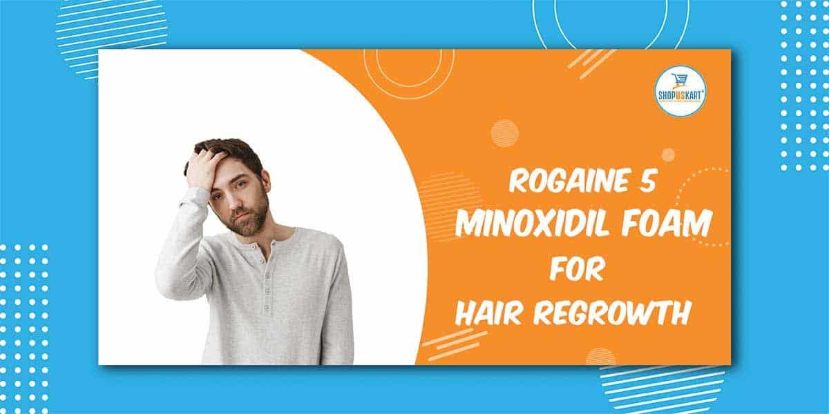 Rogaine 5 Minoxidil Foam for Hair Regrowth