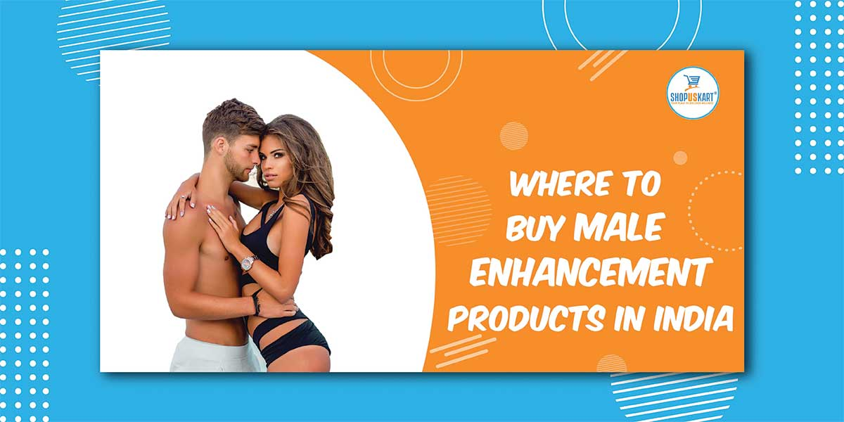 Where to buy male enhancement products in India
