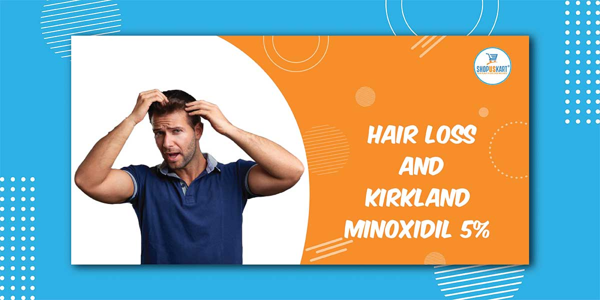 Hair loss and Kirkland Minoxidil 5%