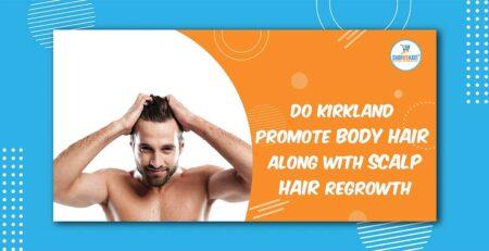 Do Kirkland promote body hair along with scalp hair regrowth