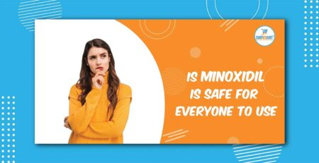 Is Minoxidil is safe for everyone use