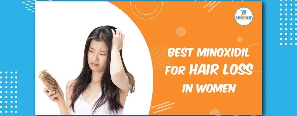 Best Minoxidil for hair loss in women