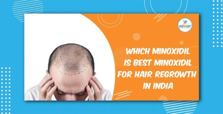 Which Minoxidil is best Minoxidil for hair Regrowth in India