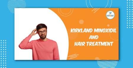 Kirkland Minoxidil and Hair treatment