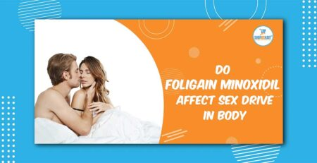 Do Foligain Minoxidil affect sex drive in Body