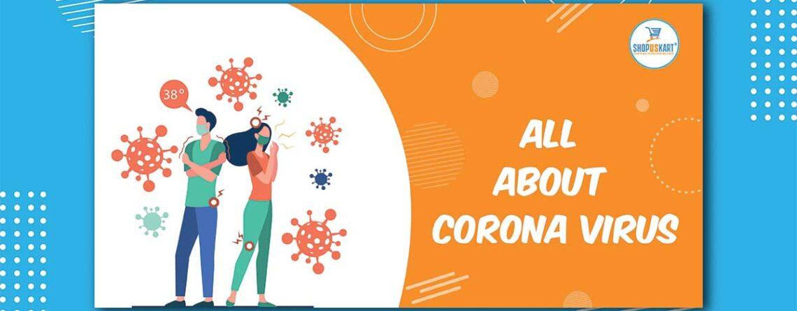 All about Corona Virus