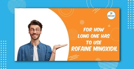 For how long one has to use Rogaine Minoxidil