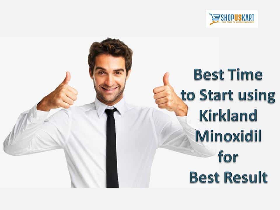 Best Time to start using kirkland Minoxidil for men