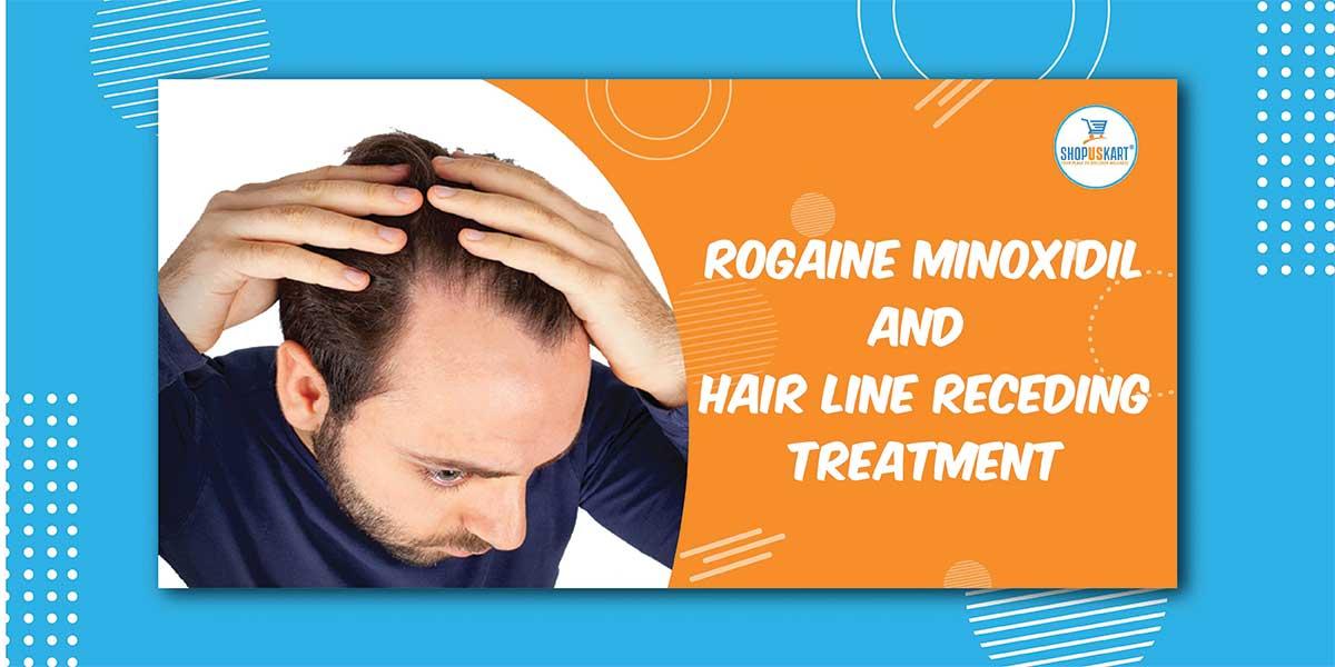 Rogaine Minoxidil and Hair line receding treatment