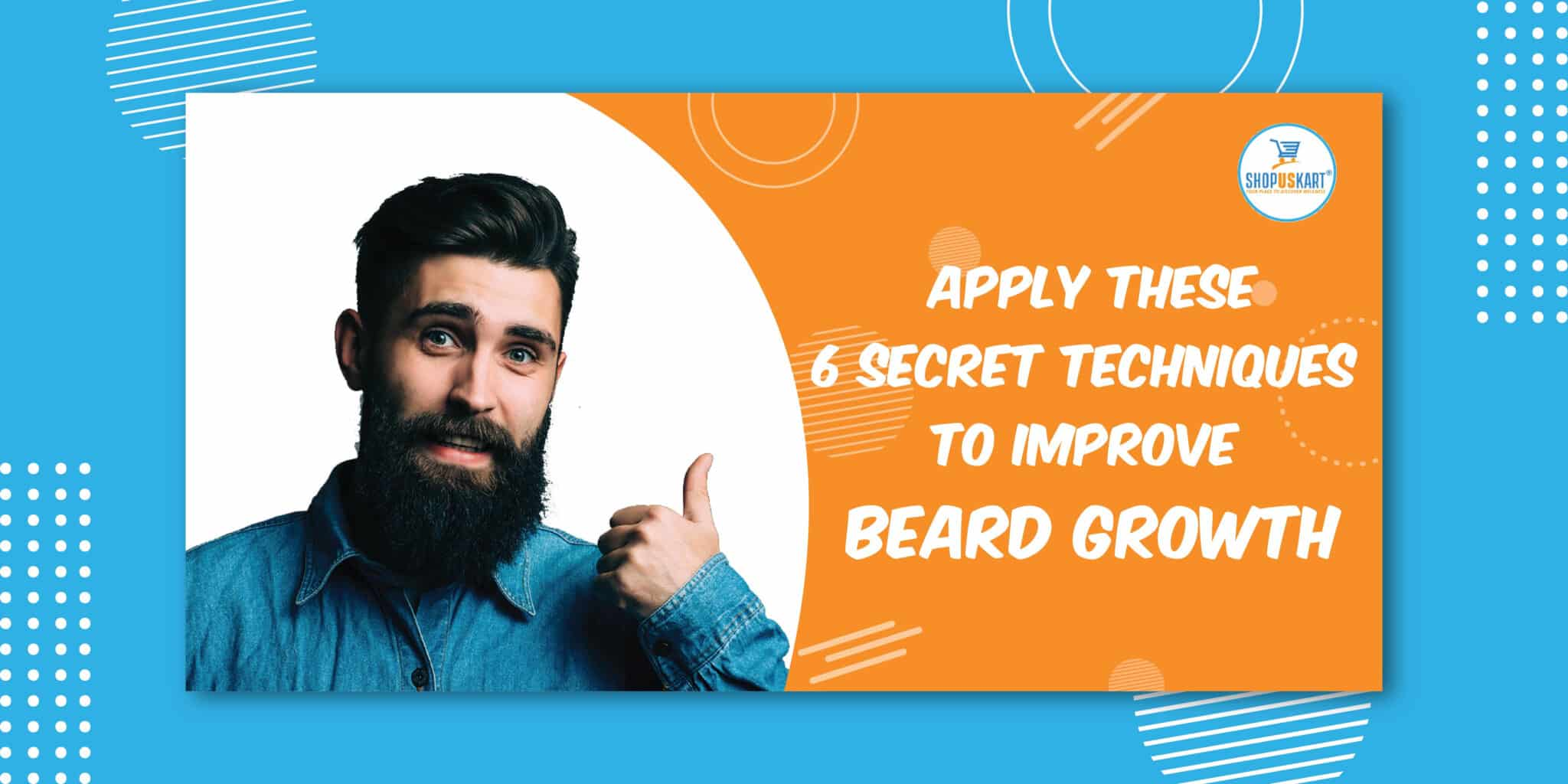 Apply These 6 Secret Techniques to Improve Beard Growth