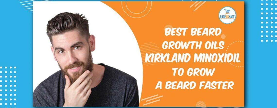 Best Beard growth Oils Kirkland Minoxidil to Grow a Beard Faster